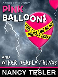Pink Balloons and Other Deadly Things (Carrie Carlin series Book 1)