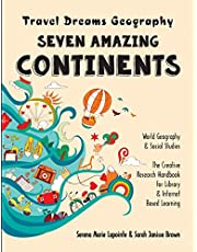 Seven Amazing Continents - Travel Dreams Geography - The Thinking Tree: World Geography & Social Studies The Creative Research Handbook for Library & Internet Based Learning