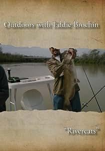 Outdoors with Eddie Brochin - Rivercats