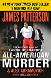 img - for All-American Murder: The Rise and Fall of Aaron Hernandez, the Superstar Whose Life Ended on Murderers' Row book / textbook / text book
