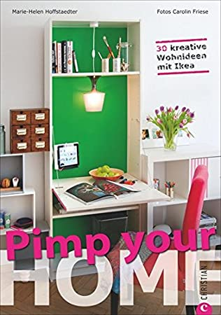 Pimp Your Home 30 Kreative Wohnideen Mit Ikea Amazon De Marie