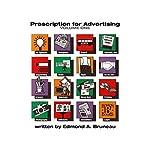 Prescription for Advertising Volume One | Edmond A. Bruneau