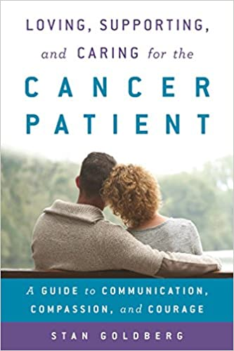 Download PDF Loving, Supporting, and Caring for the Cancer Patient - A Guide to Communication, Compassion, and Courage