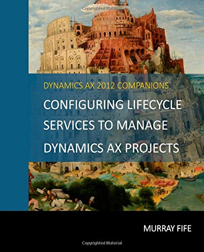 Read Online Configuring Lifecycle Services To Manage Dynamics AX Projects ebook