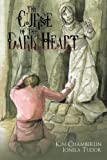 The Curse of the Dark Heart, Kim Chamberlin and Ionela Tudor, 1426913966