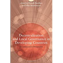 Decentralization and Local Governance in Developing Countries: A Comparative Perspective