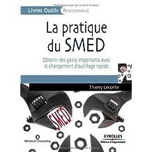 PRATIQUE DU SMED (LA) : OBTENIR DES GAINS AVEC LE CHANGEMENT D'OUTILLAGE RAPIDE