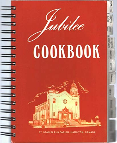 (Jubilee Cookbook: 25 Years, The Catholic Women's League Council, St. Stanslaus Parish, Hamilton, Ontario, Canada )