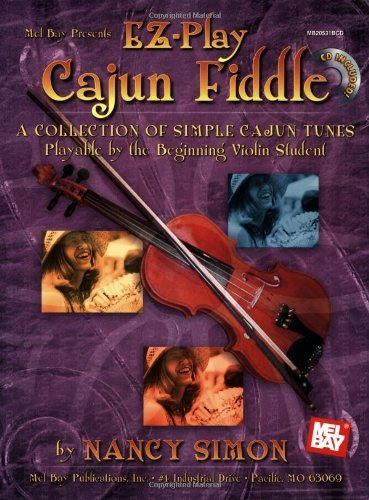 EZ-Play Cajun Fiddle Book/CD Set: A Collection of Simple Cajun Tunes by Nancy Simon (June 06,2011) (Cajun Fiddle Tune Book)