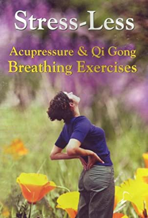 Amazon com: Stress-less Acupressure & Qi Gong Breathing