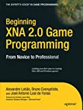 xna game development - Beginning XNA 2.0 Game Programming: From Novice to Professional (Expert's Voice in Game Programming)