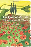 The Quilt of My Life, Joan O'Brien and Alyssa O'Brien, 055762696X