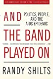 Image de And the Band Played On: Politics, People, and the AIDS Epidemic, 20th-Anniversary Edition
