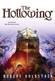 The Hollowing: A Novel of the Mythago Cycle (Mythago Wood Book 4)