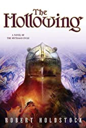The Hollowing (Mythago Wood Book 4)