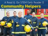 Community Helpers: A Read & Do STEM Early Reader
