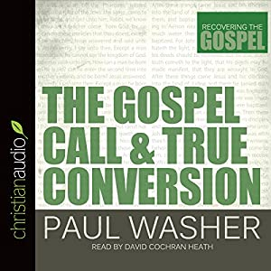 The Gospel Call and True Conversion Hörbuch