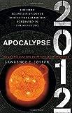 Apocalypse 2012: An Investigation into Civilization's End