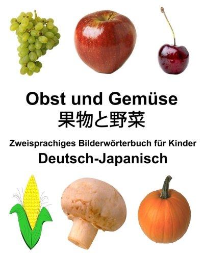 Deutsch-Japanisch Obst und Gemüse Zweisprachiges Bilderwörterbuchfür Kinder (FreeBilingualBooks.com) Taschenbuch – Großdruck, 12. Februar 2018 Richard Carlson Jr. 1985392364 Asian Language