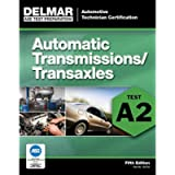 ASE Test Preparation - A2 Automatic Transmissions and Transaxles (ASE Test Prep: Automotive Technician Certification…