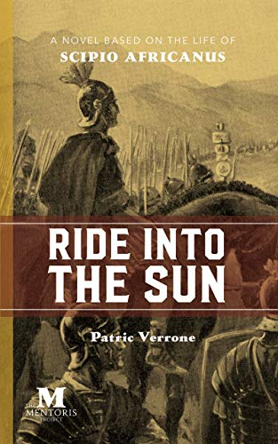 "Roman soldier on a horse. Book cover for ""Ride Into the Sun"" by Patric Verrone."