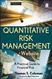 img - for Quantitative Risk Management, + Website: A Practical Guide to Financial Risk book / textbook / text book