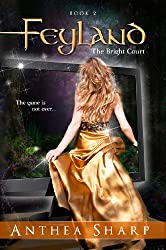 Feyland: The Bright Court (Feyland Trilogy Book 2) (English Edition)