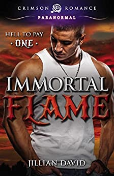 Immortal Flame (Hell to Pay Book 1) by [David, Jillian]