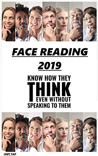 FACE READING 2019: KNOW WHAT THEY THINK EVEN WITHOUT SPEAKING TO THEM (Joey Yap Face Reading)