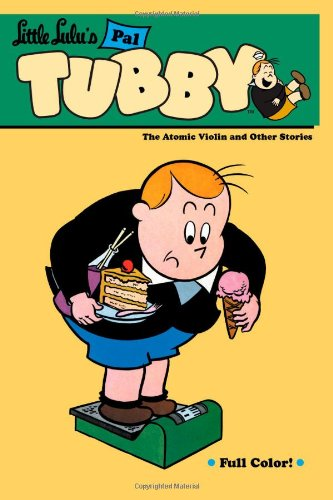 Download Little Lulu's Pal Tubby Volume 4: The Atomic Violin and Other Stories pdf
