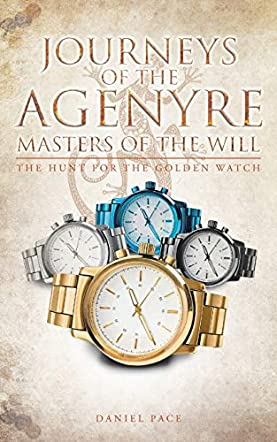 Journeys of the Agenyre-Masters of the Will