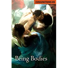 Being Bodies (Conjunctions Book 69)