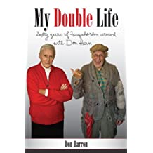 My Double Life: Sexty Yeers of Farquharson Around with Don Harn