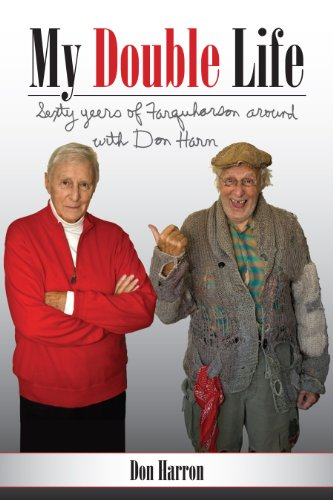 My Double Life: Sexty Yeers of Farquharson Around with Don Harn por Don Harron