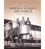 The Imperial Russian Air Force: 1898-1917