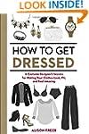 How to Get Dressed: A Costume Designe...