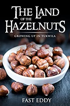 The Land of the Hazelnuts: Growing up in Tukwila by [Eddy, Fast]