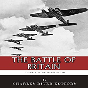 The Greatest Battles in History: The Battle of Britain Audiobook