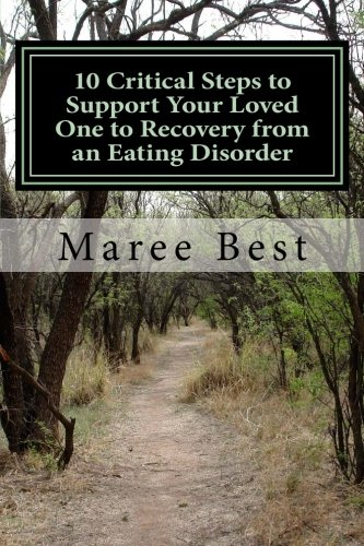 10 Critical Steps to Support Your Loved One to Recovery from an Eating Disorder: A Mother's Firsthand Account pdf epub