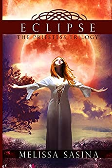 Eclipse (The Priestess Trilogy Book 3) by [Sasina, Melissa]