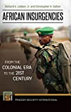 img - for African Insurgencies: From the Colonial Era to the 21st Century (Praeger Security International) book / textbook / text book