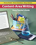 Content-Area Writing: Every Teacher's Guide, Harvey Daniels, Steven Zemelman, Nancy Steineke, 0325009724