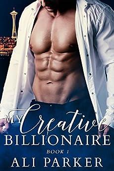 My Creative Billionaire 1 by [Parker, Ali]