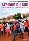 Afrique du Sud. Entre héritages et émergence (Documentation photographique n° 8088) par Gervais-Lambony