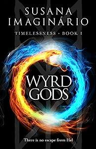 Wyrd Gods (Timelessness Book 1)