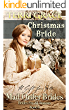 MAIL ORDER BRIDE: Christmas Bride - A Gift For Pete: Clean Historical Romance (Brides For All Seasons Book 3)