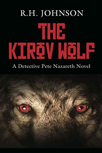 NYPD detectives hunt an assassin who has been hiding in plain sight for decades…  The Kirov Wolf by R.H. Johnson