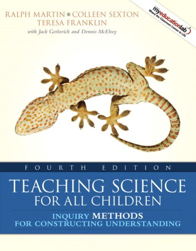 Teaching Science for All Children: Inquiry Methods for Constructing Understanding (4th Edition)