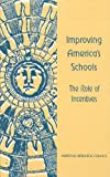 img - for Improving America's Schools: The Role of Incentives book / textbook / text book