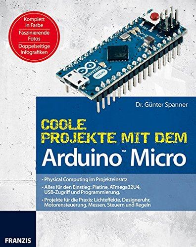 Coole Projekte mit dem Arduino Micro (PC & Elektronik) (German Edition) PDF